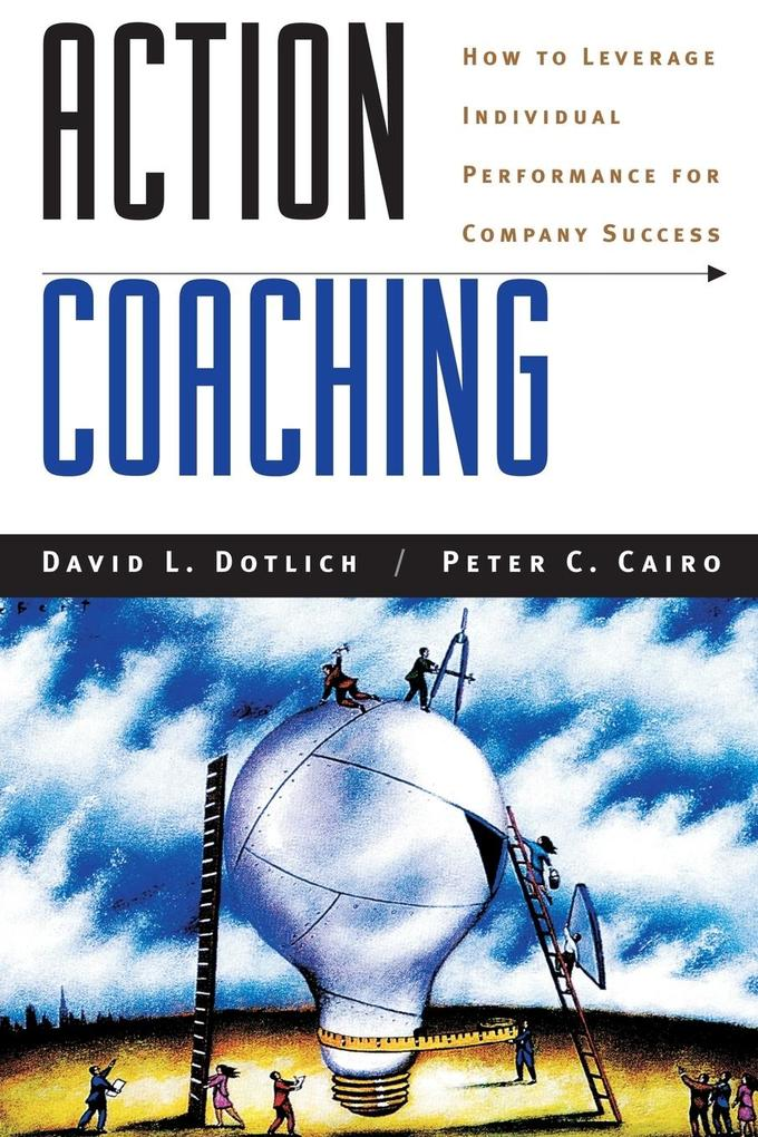 Action Coaching: How to Leverage Individual Performance for Company Success als Taschenbuch