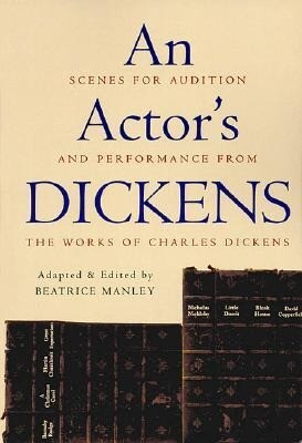 An Actor's Dickens: Scenes for Audition and Performance from the Works of Charles Dickens als Taschenbuch