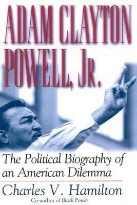 Adam Clayton Powell, Jr.: The Political Biography of an American Dilemma als Taschenbuch