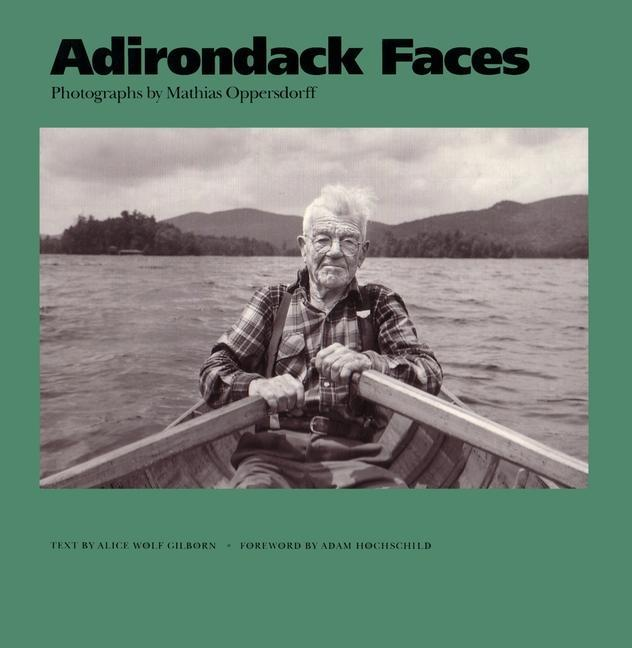 Adirondack Faces: Mathias Oppersdorff als Buch