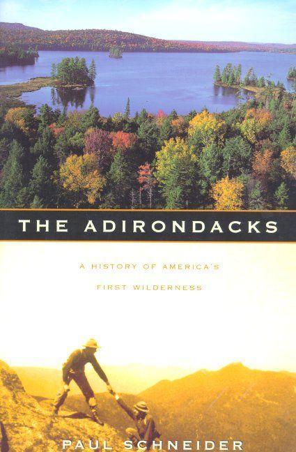 The Adirondacks: A History of America's First Wilderness als Taschenbuch