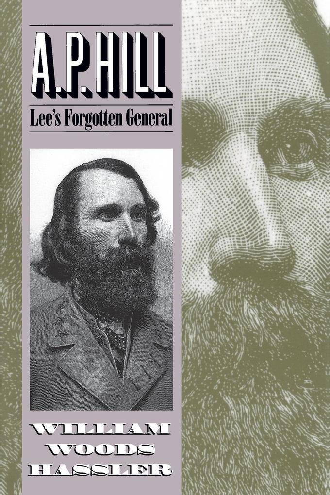A. P. Hill: Lee's Forgotten General als Taschenbuch