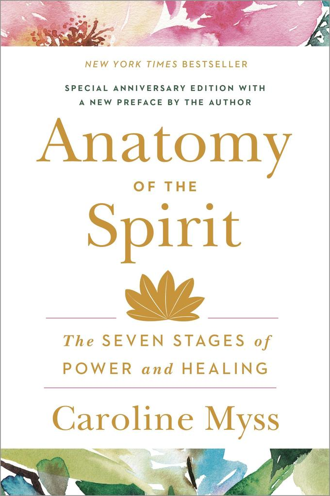 Anatomy of the Spirit: The Seven Stages of Power and Healing als Taschenbuch