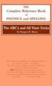 The ABC's and All Their Tricks: The Complete Reference Book of Phonics and Spelling als Buch