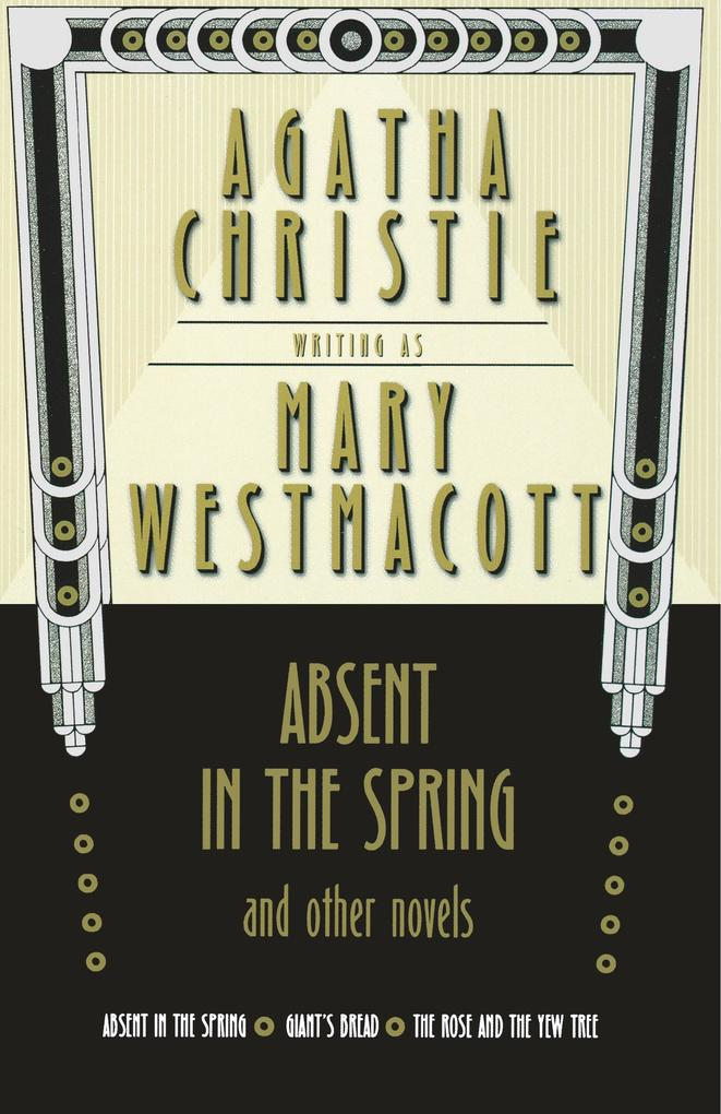 Absent in the Spring and Other Novels als Buch