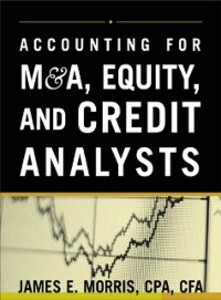 Accounting for M & A, Credit, and Equity Analys...