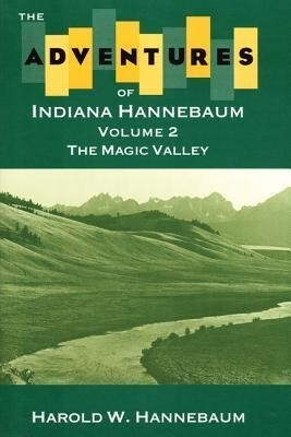 The Adventures of Indiana Hannebaum: Volume 2: The Magic Valley als Taschenbuch