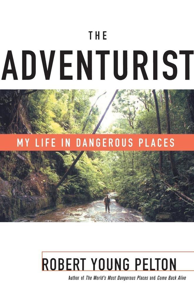 The Adventurist: My Life in Dangerous Places als Taschenbuch