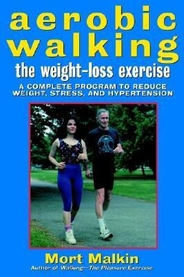 Aerobic Walking the Weight-Loss Exercise: A Complete Program to Reduce Weight, Stress, and Hypertension als Taschenbuch
