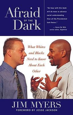 Afraid of the Dark: What Whites and Blacks Need to Know about Each Other als Taschenbuch