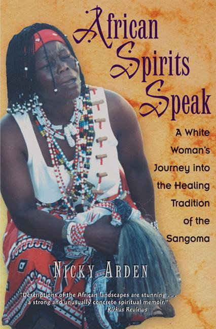 African Spirits Speak: A White Woman's Journey Into the Healing Tradition of the Sangoma als Taschenbuch