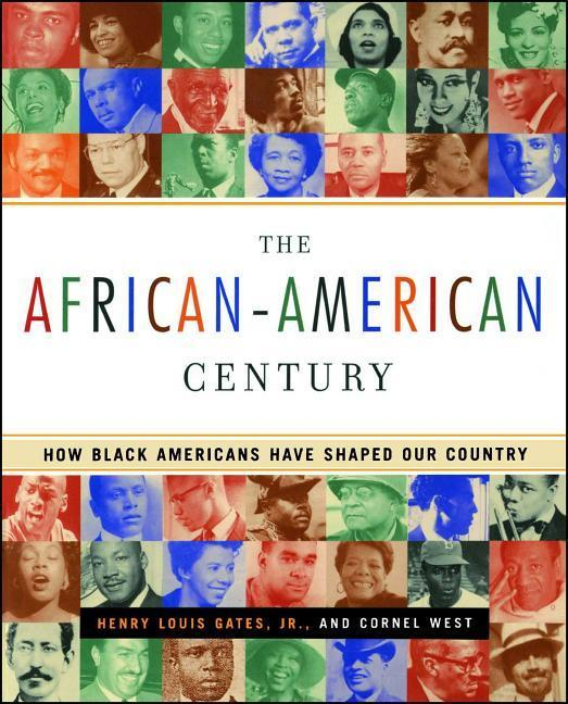 The African-American Century: How Black Americans Have Shaped Our Country als Buch