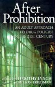 After Prohibition: An Adult Approach to Drug Policies in the 21st Century als Buch