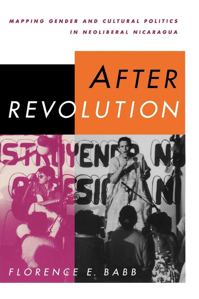 After Revolution: Mapping Gender and Cultural Politics in Neoliberal Nicaragua als Taschenbuch