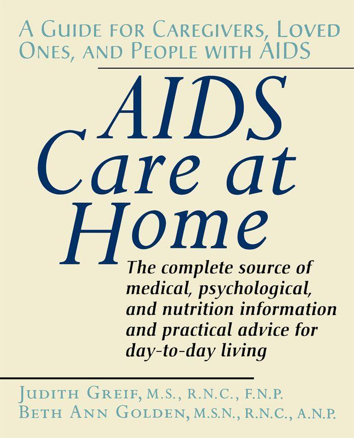 AIDS Care at Home: A Guide for Caregivers, Loved Ones, and People with AIDS als Taschenbuch