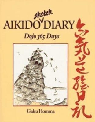 Aikido Sketch Diary: Dojo 365 Days als Taschenbuch