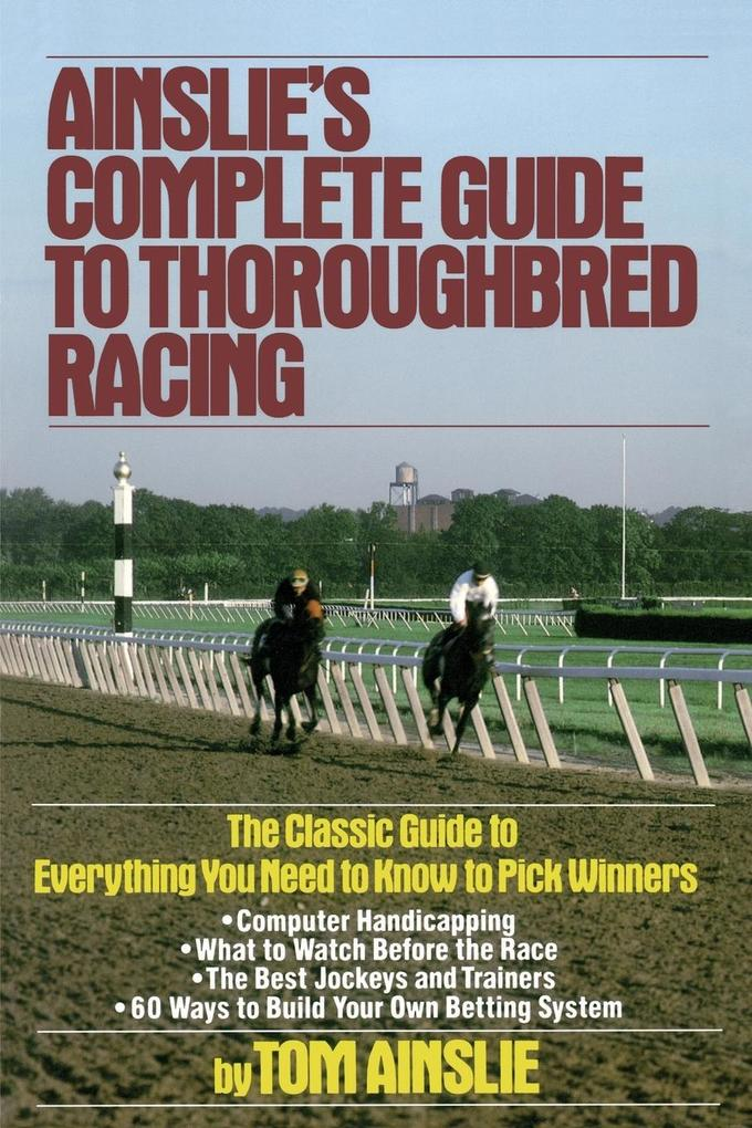 Ainslie's Complete Guide to Thoroughbred Racing als Taschenbuch