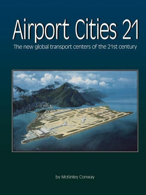 Airport Cities 21: The New Global Transport Centers of the 21st Century als Taschenbuch