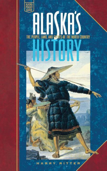 Alaska's History: The People, Land, and Events of als Taschenbuch