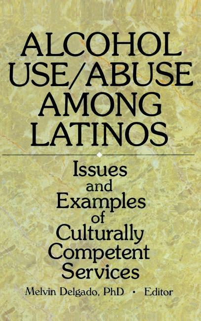 Alcohol Use/Abuse Among Latinos als Buch