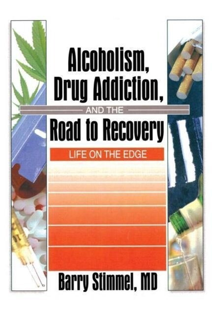 Alcoholism, Drug Addiction, and the Road to Recovery als Taschenbuch