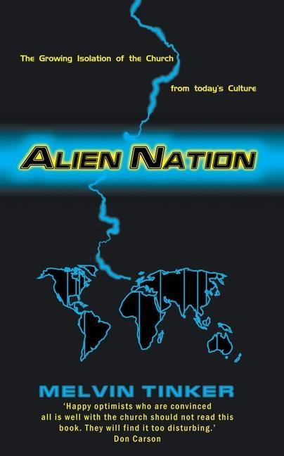 Alien Nation: The Growing Isolation of the Church from Today's Culture als Taschenbuch
