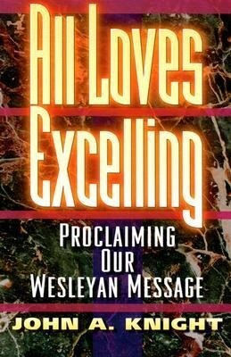 All Loves Excelling: Proclaiming Our Wesleyan Message als Taschenbuch