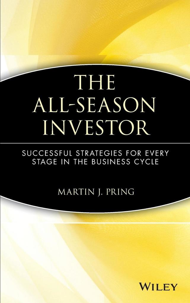 The All-Season Investor: Successful Strategies for Every Stage in the Business Cycle als Buch