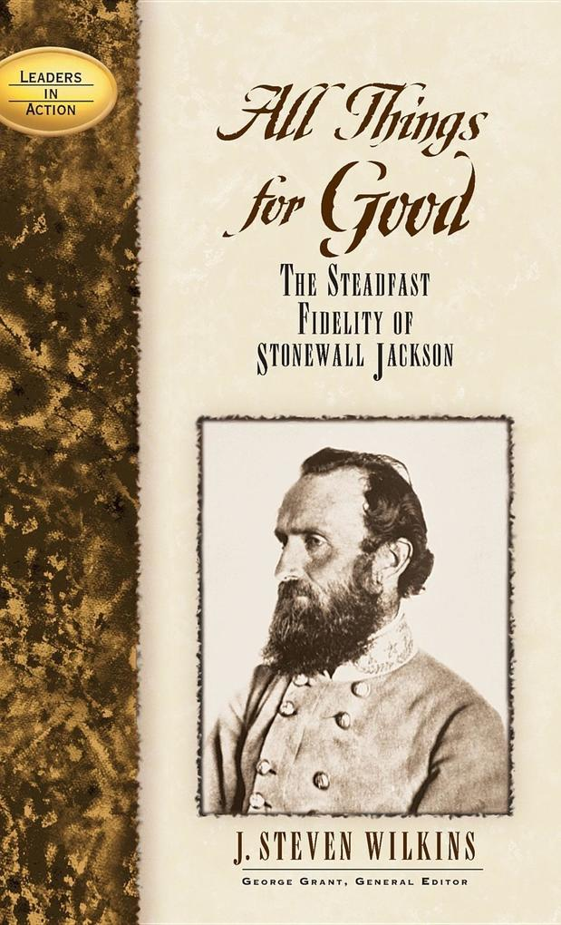 All Things for Good: The Steadfast Fidelity of Stonewall Jackson als Buch