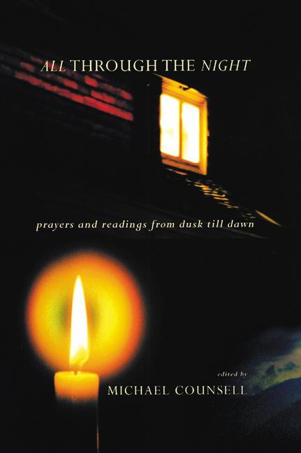 All Through the Night: Prayers and Readings from Dusk Till Dawn als Buch