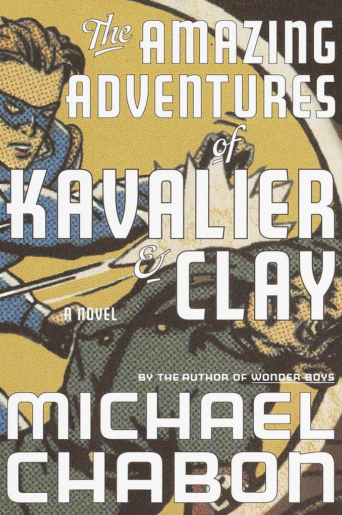 The Amazing Adventures of Kavalier & Clay als Buch