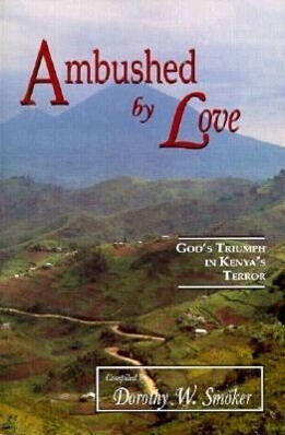 Ambushed by Love: God's Triumph in Kenya's Terror als Taschenbuch