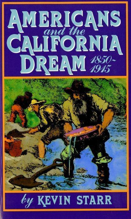 Americans and the California Dream, 1850-1915 als Taschenbuch