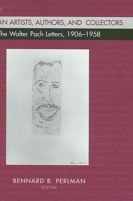 American Artists, Authors, and Collectors: The Walter Pach Letters 1906-1958 als Buch