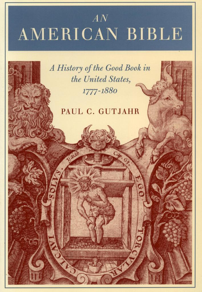 An American Bible: A History of the Good Book in the United States, 1777-1880 als Taschenbuch