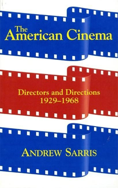 The American Cinema: Directors and Directions 1929-1968 als Taschenbuch