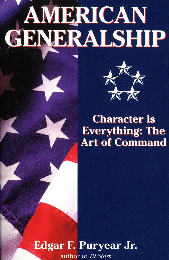 American Generalship: Character is Everything: The Art of Command als Taschenbuch