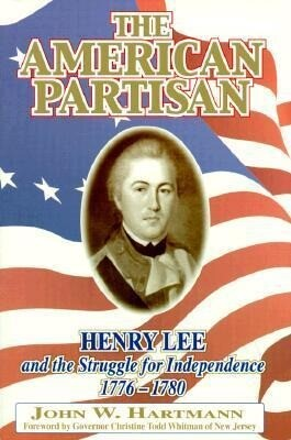 The American Partisan: Henry Lee and the Struggle for Independence, 1776-1780 als Taschenbuch