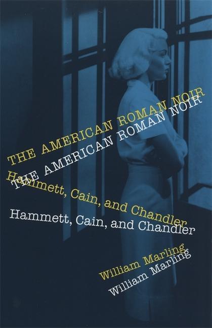 American Roman Noir: Hammett, Cain, and Chandler als Taschenbuch