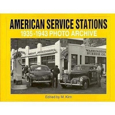 American Service Stations: 1935 Through 1943 Photo Archive als Taschenbuch