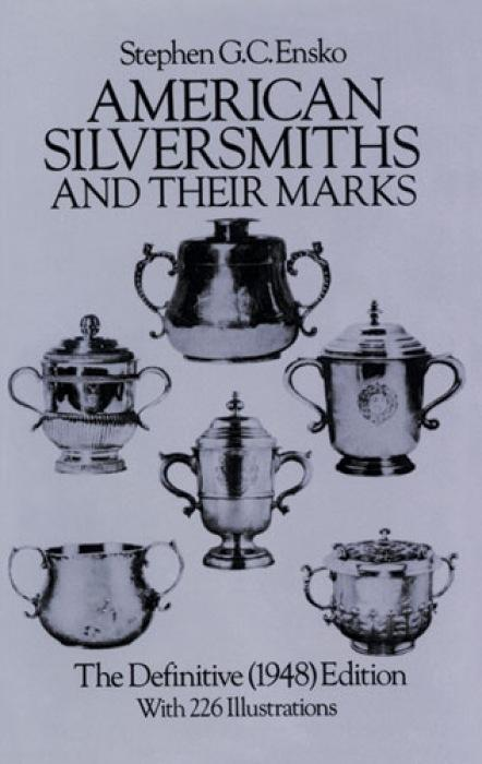 American Silversmiths and Their Marks: The Definitive (1948) Edition the Definitive (1948) Edition als Taschenbuch
