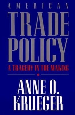 American Trade Policy: A Tragedy in the Making als Taschenbuch