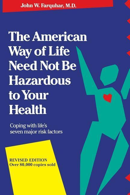The American Way of Life Need Not Be Hazardous to Your Health als Taschenbuch