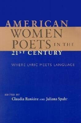 American Women Poets in the 21st Century: Where Lyric Meets Language als Taschenbuch