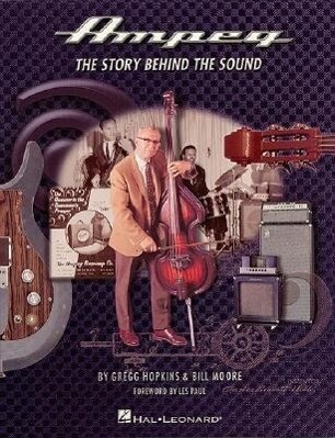 Ampeg: The Story Behind the Sound als Taschenbuch