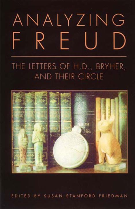 Analyzing Freud: Letters of H. D., Bryher and Their Circle als Buch