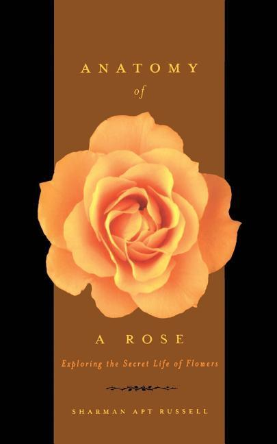 Anatomy of a Rose: Exploring the Secret Life of Flowers als Taschenbuch