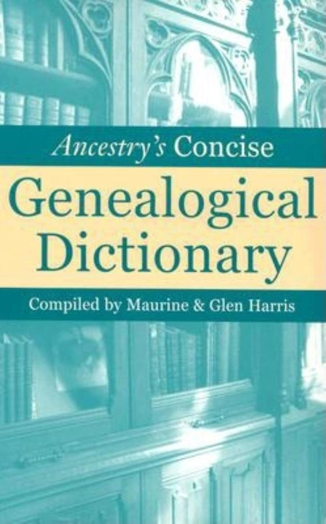 Ancestry's Concise Genealogical Dictionary als Taschenbuch