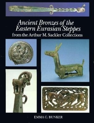 Ancient Bronzes of the Eastern Eurasian Steppes als Buch