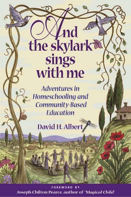 And the Skylark Sings with Me: Adventures in Homeschooling and Community-Based Education als Taschenbuch